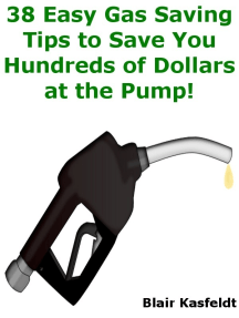 38 Easy Gas Saving Tips to Save You Hundreds of Dollars at the Pump!