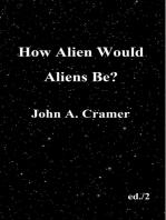 How Alien Would Aliens Be?