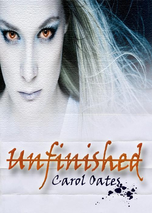 Unfinished By Carol Oates By Carol Oates Read Online