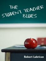 The Student Teacher Blues