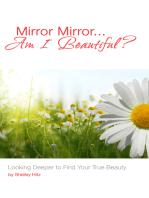 Mirror Mirror...Am I Beautiful?