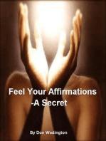 Feel Your Affirmations-A Secret