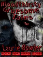 Bloodthristy Gruesome Tales
