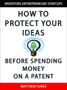 How to Protect Your Ideas Before Spending Money on a Patent