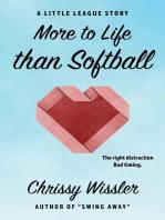 More to Life than Softball
