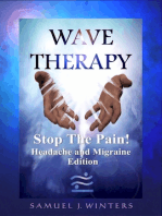 Wave Therapy, Stop The Pain! Headache and Migraine Edition