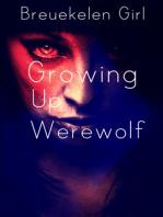 Growing Up Werewolf
