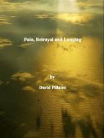 Pain, Betrayal and Longing