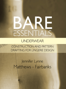 Bare Essentials: Underwear - Construction and Pattern Drafting for Lingerie Design