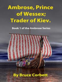 Ambrose, Prince of Wessex; Trader of Kiev.