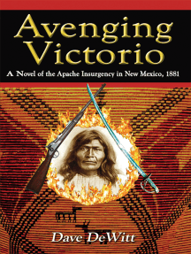 Avenging Victorio: A Novel of the Apache Insurgency in New Mexico, 1881