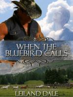 When the Bluebird Calls
