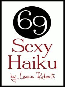 69 Sexy Haiku