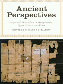 Ancient Perspectives: Maps and Their Place in Mesopotamia, Egypt, Greece, and Rome