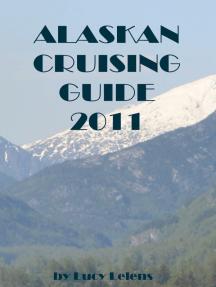 Alaskan Cruising Guide 2011