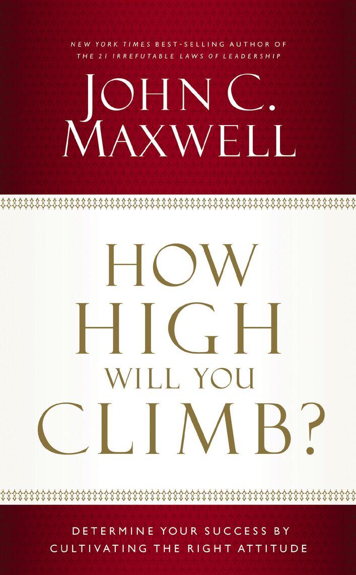 How High Will You Climb By John C Maxwell By John C Maxwell