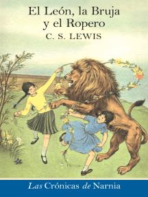 El leon, la bruja y el ropero: The Lion, the Witch and the Wardrobe (Spanish edition)