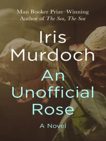 An Unofficial Rose: A Novel