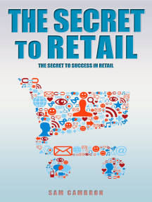 The Secret to Retail: The Secret to Success in Retail