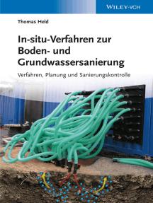 In-situ-Verfahren zur Boden- und Grundwassersanierung: Planung, Verfahren und Sanierungskontrolle