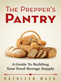 The Prepper's Pantry: A Guide to Building Your Food Storage Supply