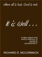 It Is Well . . .
