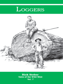 Tales of the Wild West: Loggers