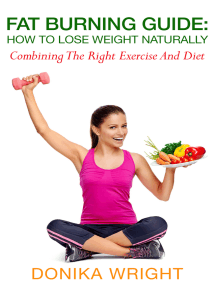 Fat Burning Guide: How to Lose Weight Naturally - Combining the Right Exercise and Diet