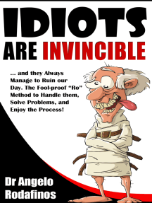Idiots Are Invincible: The Fool-Proof 'Ro' Method to Deal with Stress, Solve Problems, and Enjoy the Process!