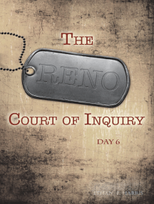 The Reno Court of Inquiry: Day Six