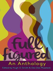 Full Figured, an Anthology