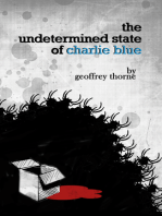 The Undetermined State of Charlie Blue