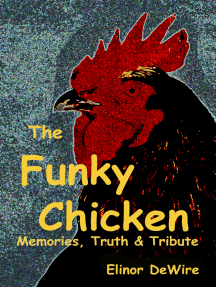 The Funky Chicken: Memories, Truth & Tribute