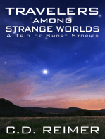 Travelers Among Strange Worlds (A Trio of Short Stories)