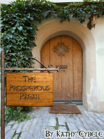 The Prosperous Pagan: How to Shed the Myth of Pagan Poverty and Thrive