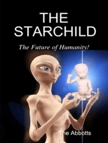 The Starchild: The Future of Humanity!
