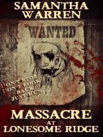 Massacre at Lonesome Ridge
