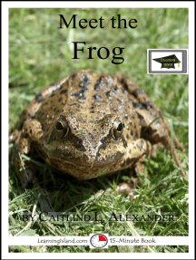 Meet the Frog: A 15-Minute Book for Early Readers, Educational Version