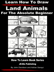 Learn How to Draw Land Animals: For the Absolute Beginner