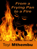 From A Frying Pan To The Fire