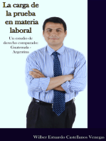 La carga de la prueba en materia laboral. Un estudio de derecho comparado: Guatemala - Argentina.