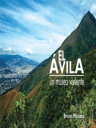 El Ávila -Un Museo Viviente