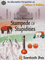 India Beyond Stampede Of Stupidities (Revised & Updated)