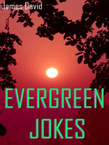 Evergreen Jokes