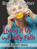 Living it Up in Fiddly Falls (A Short Story)