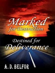 Marked For Destruction Destined For Deliverance