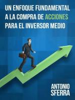 Un Enfoque Fundamental a la Compra de Acciones para el Inversor Medio