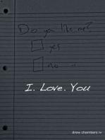 I. Love. You