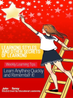 Learning Styles and Other Secrets of Learning. Weekly Learning Tips. Learn Anything Quickly and Remember it!