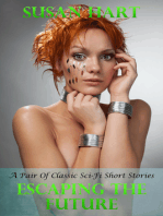 Escaping The Future (A Pair of Classic Sci-Fi Short Stories)